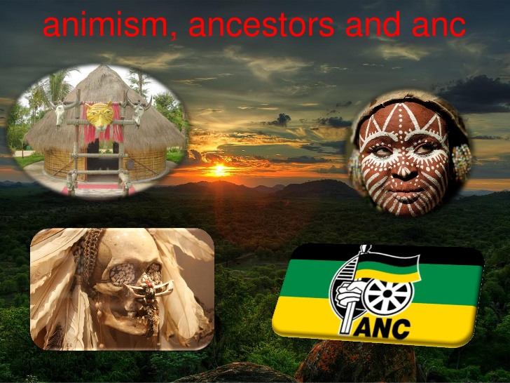 Ancestors, Animism and ANC